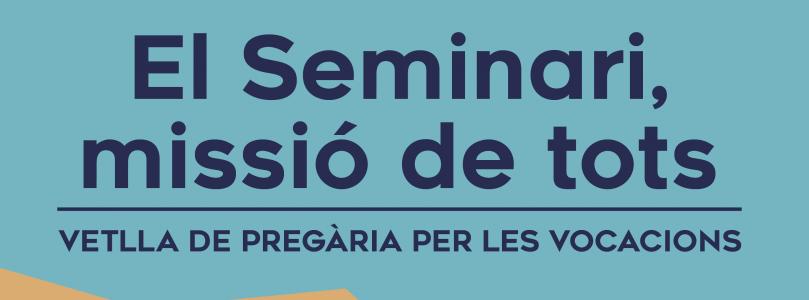 VETLLA DE PREGÀRIA PER LES VOCACIONS